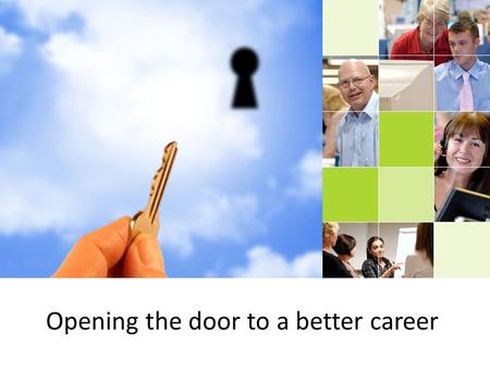 Opening the door to a better career. Competition Is getting intense!
