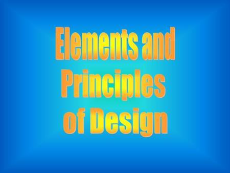 The Basic Elements of Design are: Lines can take many forms. They can be loose and free or they can be straight and sharp. Lines can create patterns.