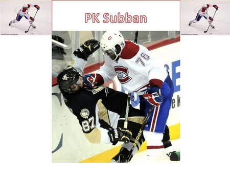 Pksubban. If you want to learn about an awesome bio graphy of an fantastic hockey player. Then you've found the place to learn about PK Subban! In this.
