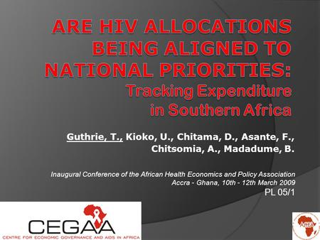 Guthrie, T., Kioko, U., Chitama, D., Asante, F., Chitsomia, A., Madadume, B. Inaugural Conference of the African Health Economics and Policy Association.