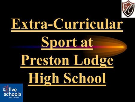 Extra-Curricular Sport at Preston Lodge High School.