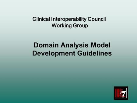 Domain Analysis Model Development Guidelines Clinical Interoperability Council Working Group.