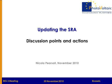 Munich WG 3 Meeting 30 November 2010 Updating the SRA Discussion points and actions Nicola Pearsall, November 2010 Brussels.