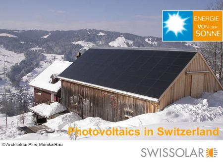 Photovoltaics in Switzerland © Architektur Plus, Monika Rau.