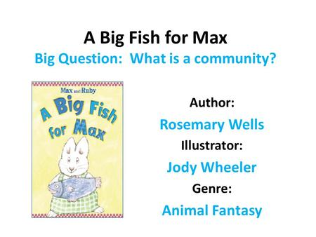 A Big Fish for Max Big Question: What is a community?