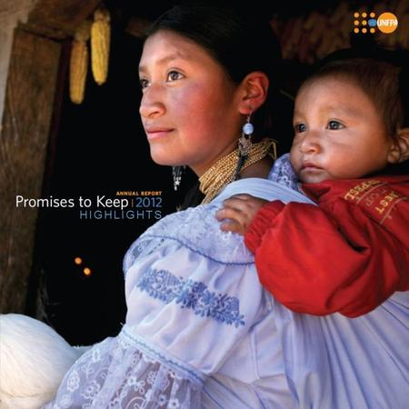 "HIGHLIGHTS. ""Throughout 2012 UNFPA, with support from its donors, partners, developing-country governments and other stakeholders, advanced its mission."