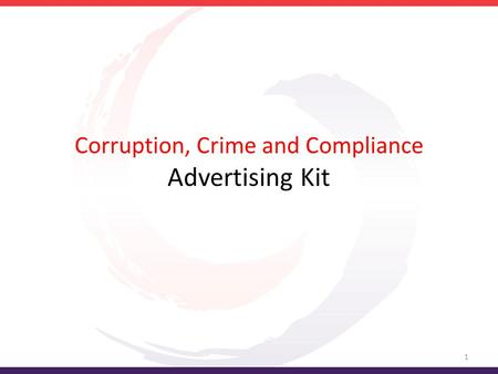 Corruption, Crime and Compliance Advertising Kit 1.