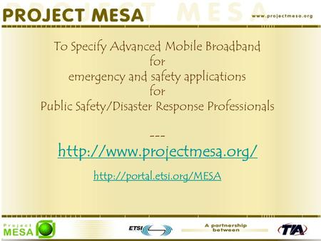 To Specify Advanced Mobile Broadband for emergency and safety applications for Public Safety/Disaster Response Professionals ---