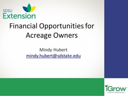 Financial Opportunities for Acreage Owners Mindy Hubert
