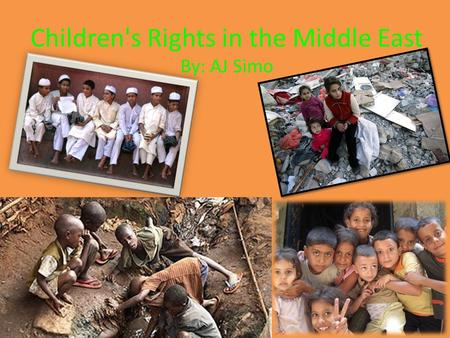 Children's Rights in the Middle East By: AJ Simo.
