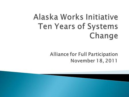 Alliance for Full Participation November 18, 2011.