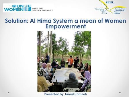 Solution: Al Hima System a mean of Women Empowerment Presented by Jamal Hamzeh.