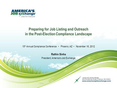 America's Job Exchange 400 Minuteman Road, Andover, MA 01810 www.americasjobexchange.com Preparing for Job Listing and Outreach in the Post-Election Compliance.