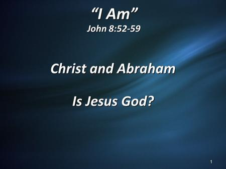 Christ and Abraham Is Jesus God?