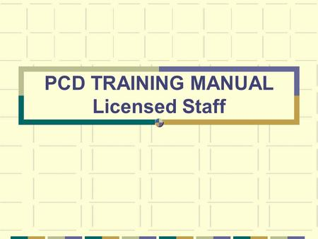 "PCD TRAINING MANUAL Licensed Staff. What is PCD?? ""Patient Care Documentation"" Computerized nursing documentation developed by Siemens' company On all."