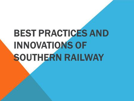 BEST PRACTICES AND INNOVATIONS OF SOUTHERN RAILWAY.
