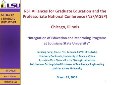 RESEARCH EDUCATION MENTORING OFFICE of STRATEGIC INITIATIVES NSF Alliances for Graduate Education and the Professoriate National Conference (NSF/AGEP)