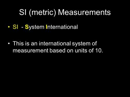 SI (metric) Measurements