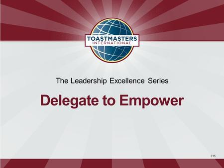 315 The Leadership Excellence Series Delegate to Empower.