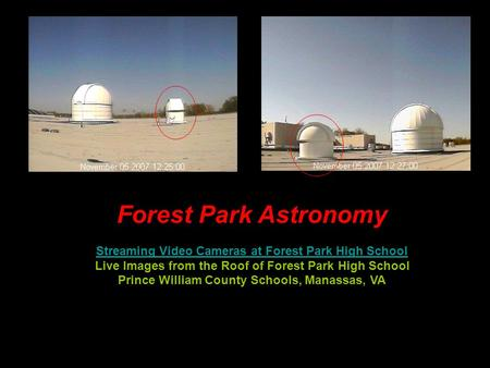 Forest Park Astronomy Streaming Video Cameras at Forest Park High School Live Images from the Roof of Forest Park High School Prince William County Schools,