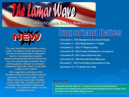 A LCISD Social Studies Newsletter The new Lamar Wave newsletter is now a reality. The purpose of this document is to open lines of communication, bring.