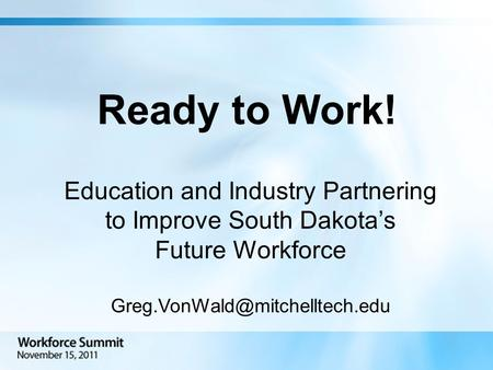 Ready to Work! Education and Industry Partnering to Improve South Dakota's Future Workforce