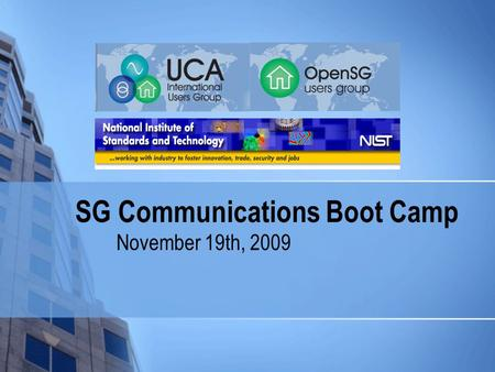SG Communications Boot Camp November 19th, 2009. 2 Agenda 3:30 – 3:40 – Welcome and Introductions 3:40 – 4:00 – Review scope and charter of SG Communications.
