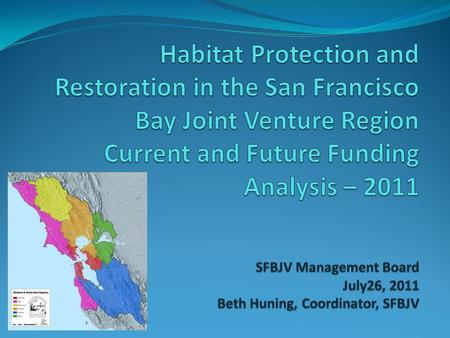 Short and Long Term Funding Needed to Deliver SFBJV Habitat Projects Long Term - $1.43 Billion over 50 years (Save the Bay analysis) 12 largest projects.