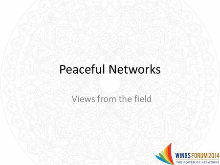 Peaceful Networks Views from the field. Sithie Tiruchelvam.