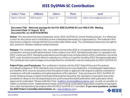 10/11/20141 Document Title: Welcome package for the11th IEEE DySPAN-SC and 1900.X WG Meeting Document Date: 01 August 2014 Document No: sc-14-0019-00-MTNG.