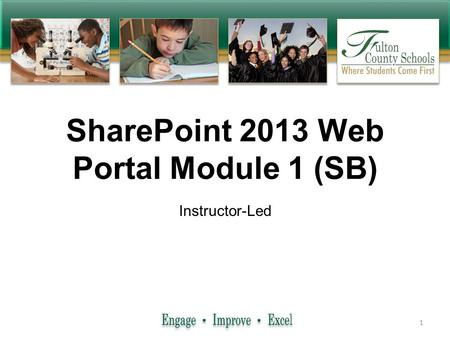 Business Systems SharePoint 2013 Web Portal Module 1 (SB) Instructor-Led 1.