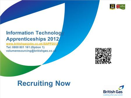 Recruiting Now Information Technology Apprenticeships 2012  Tel: 0800 801 161 (Option 1)