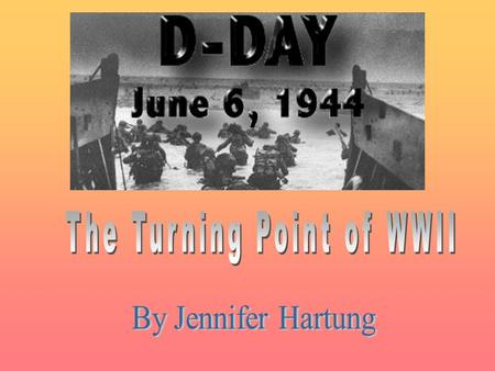 D-Day is the name given to the day of the Allied invasion of France during WWII. It began on June 6, 1944, and was the greatest land-and-sea operation.