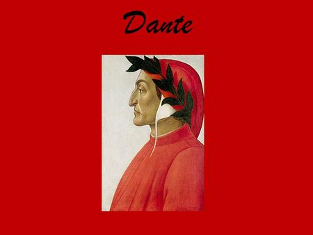 "Dante. Dante Alighieri was a major Italian poet during the Middle Ages. He is known as the ""Father of the Italian language"" and is most famous for his."