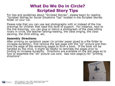 "What Do We Do in Circle? Scripted Story Tips For tips and guidelines about ""Scripted Stories"", please begin by reading ""Scripted Stories for Social Situations."