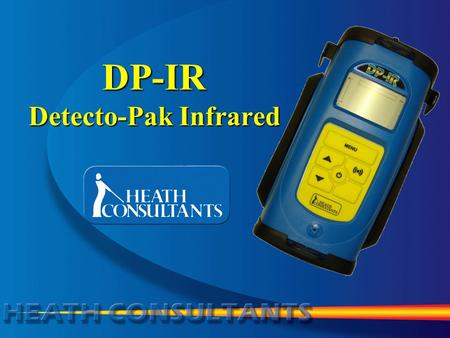 DP-IR Detecto-Pak Infrared. DP-IR Features Methane sensitivity 1 ppm detection Built in Self-test 0-100% dynamic range –auto ranging and fixed Long use.