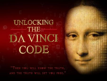 The Da Vinci Code Faith, Fact or Fiction The Da Vinci Code Faith, Fact or Fiction.