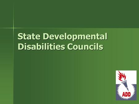 State Developmental Disabilities Councils. DDCs Jennifer G. Johnson, Ed.D., Supervisor Jennifer G. Johnson, Ed.D., Supervisor –202-690-5982