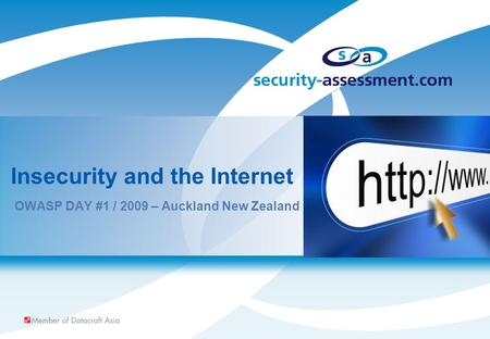 Insecurity and the Internet OWASP DAY #1 / 2009 – Auckland New Zealand.