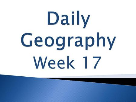 Daily Geography Week 17.
