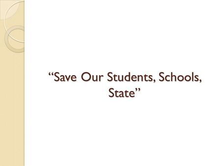 """Save Our Students, Schools, State"". Agenda How the State budget is impacting public education in Michigan. How it is impacting Delton Kellogg Schools."