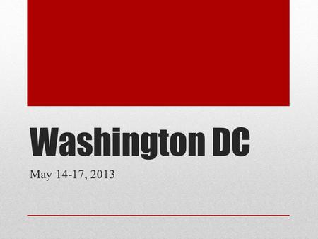Washington DC May 14-17, 2013. Financial Details Total Cost is $525 Checks made out to: BMS PTO Send checks to office, Student name on check November.