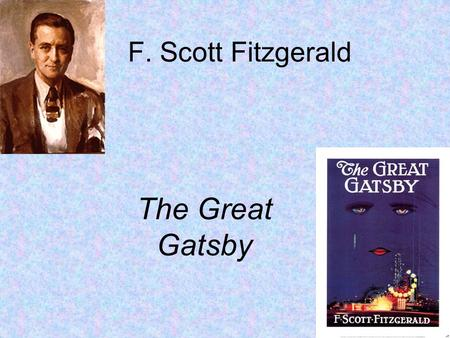 F. Scott Fitzgerald The Great Gatsby. Background Born in St. Paul, Minnesota The dominant influences on F. Scott Fitzgerald were aspiration, literature,