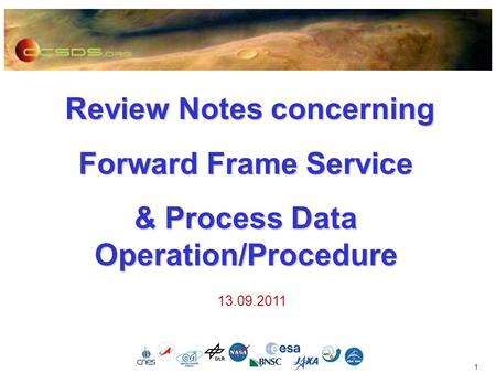 1 Review Notes concerning Review Notes concerning Forward Frame Service & Process Data Operation/Procedure 13.09.2011.