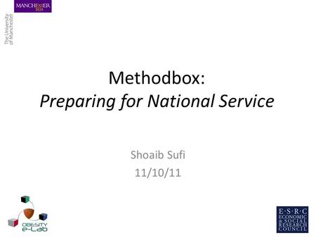 Methodbox: Preparing for National Service Shoaib Sufi 11/10/11.