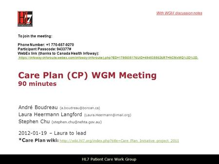 Care Plan (CP) WGM Meeting 90 minutes André Boudreau Laura Heermann Langford Stephen Chu