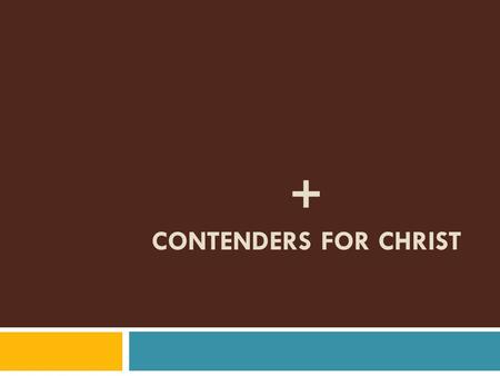 "+ CONTENDERS FOR CHRIST.  ""Dear friends, although I was very eager to write to you about the salvation we share, I felt I had to write and urge you to."