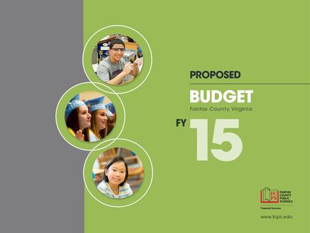 Presentation Outline Budget Development Overview and Process– slides 3-6 Prior Actions and Efficiencies Achieved – slides 7-12 FY 2015 Proposed Budget.