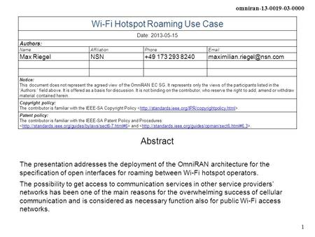 Omniran-13-0019-03-0000 1 Wi-Fi Hotspot Roaming Use Case Date: 2013-05-15 Authors: NameAffiliationPhone Max RiegelNSN+49 173 293