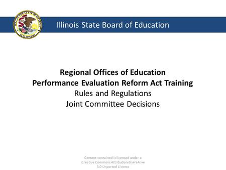 Illinois State Board of Education Regional Offices of Education Performance Evaluation Reform Act Training Rules and Regulations Joint Committee Decisions.